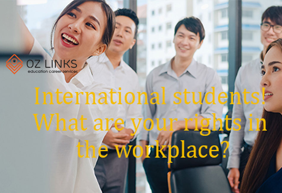 International students! What are your rights in the workplace