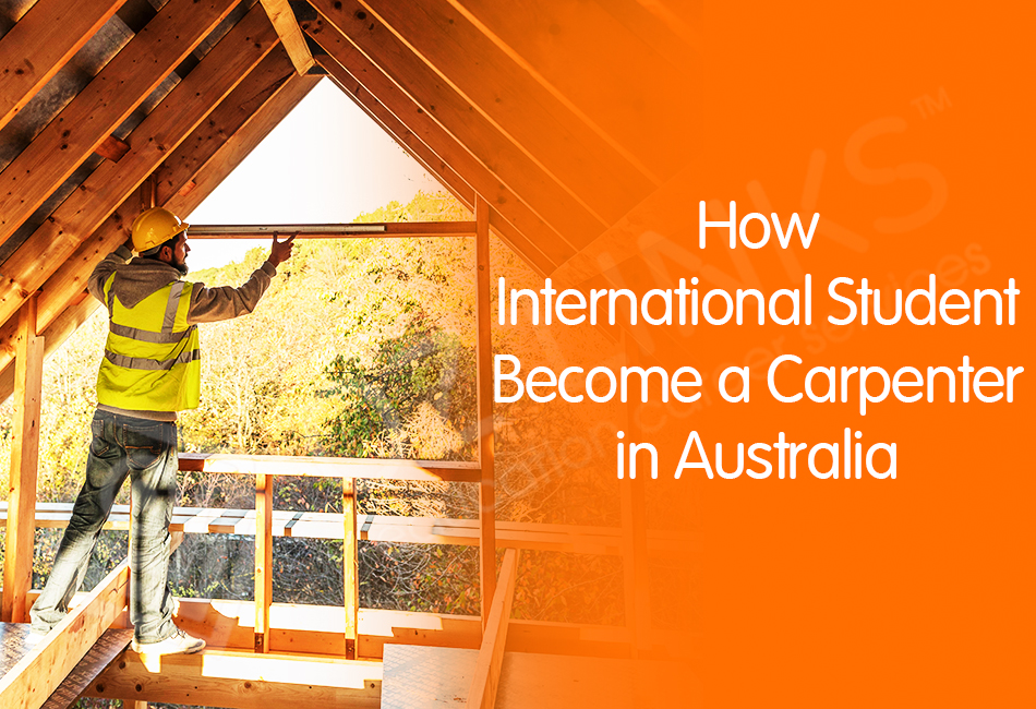 How International Student Become a Carpenter in Australia_ozlinks education